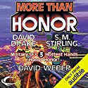 More Than Honor: Worlds of Honor #1 Hörbuch von David Weber, David Drake, S. M. Stirling Gesprochen von: Victor Bevine, L. J. Ganser, Khristine Hvam