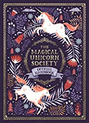 A vibrantly illustrated official guide to everything unicorn-related, from the Magical Unicorn Society.After centuries of mystery, the mythical Magical Unicorn Society has published its official handbook.       These learned lovers of ...