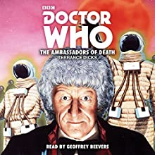 Doctor Who: The Ambassadors of Death: 3rd Doctor Novelisation Radio/TV Program by Terrance Dicks Narrated by Geoffrey Beevers