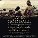 Hope for Animals and Their World: How Endangered Species Are Being Rescued from the Brink Audiobook by Jane Goodall, Thane Maynard, Gail Hudson Narrated by Jane Goodall