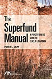 The Superfund Manual: A Practitioner's Guide to CERCLA Litigation