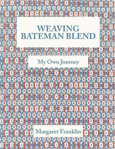 Weaving Bateman Blend: My Own Journey