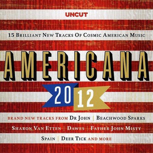 Americana 2012 (15 Brilliant New Tracks Of Cosmic American Music)