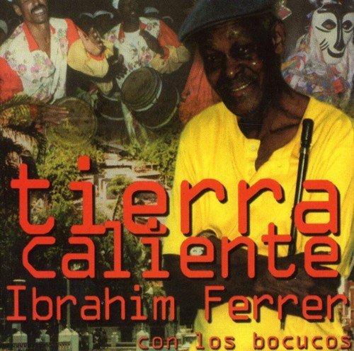 Tierra Caliente: Roots of Buena Vista by IBRAHIM Y LOS BOC FERRER