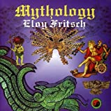Mythology by Eloy FRITSCH (2001-05-01)