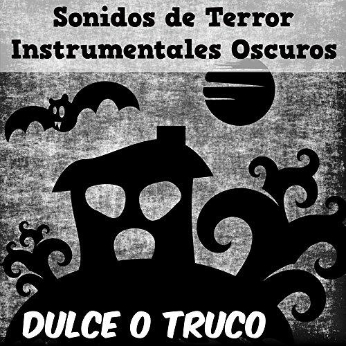 Dulce o Truco - Noche de las Brujas con Sonidos de Terror Instrumentales Oscuros