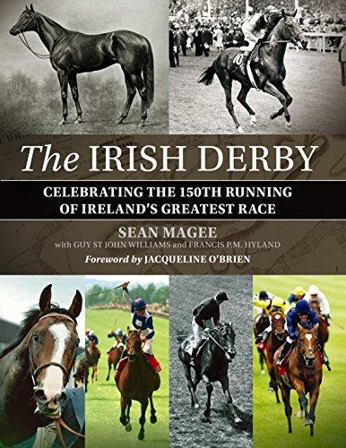 The Irish Derby: Celebrating Ireland's Greatest (Irish Horse)