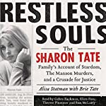 Restless Souls: The Sharon Tate Family's Account of Stardom, the Manson Murders, and a Crusade for Justice | Alisa Statman,Brie Tate