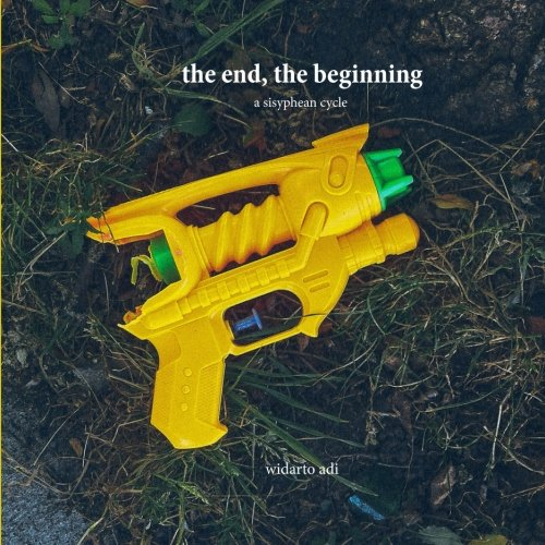 the end, the beginning: a sisyphean cycle ebook