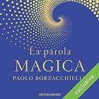 La parola magica   Livre audio Auteur(s) : Paolo Borzacchiello Narrateur(s) : Dario Agrillo