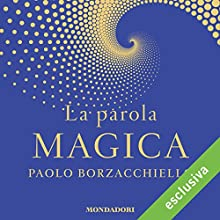 La parola magica Audiobook by Paolo Borzacchiello Narrated by Dario Agrillo