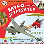 Myro and the Jet Fighter: Myro, the Smallest Plane in the World - Myro Goes to Australia | Nick Rose