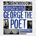 Introducing George the Poet: Search Party by George the Poet Audiobook by George The Poet Narrated by George The Poet