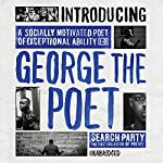 Introducing George the Poet: Search Party by George the Poet | George The Poet