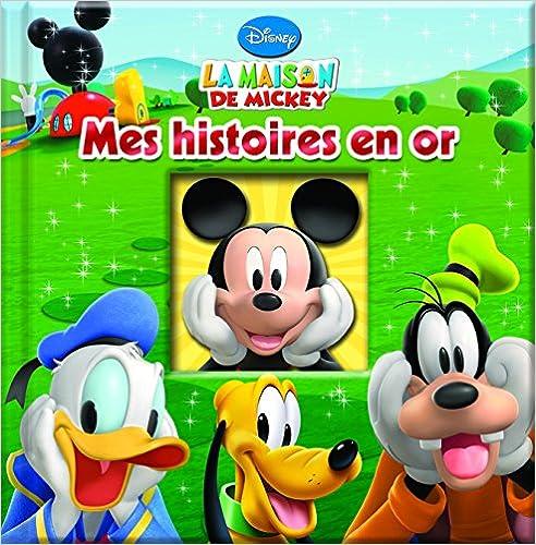 Livres gratuits en ligne La maison de Mickey : mes histoires en or pdf