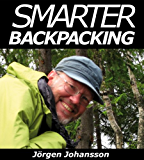 Smarter Backpacking or How every backpacker can apply lightweight trekking and ultralight hiking techniques (English Edition)