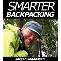 Smarter Backpacking or How every backpacker can apply lightweight trekking and ultralight hiking techniques (English…