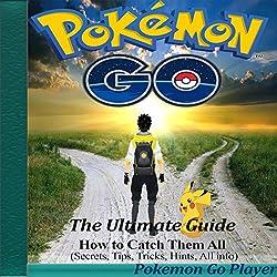 Pokemon Go: The Ultimate Guide