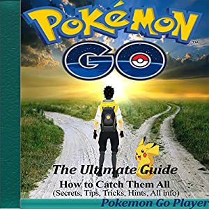 Pokemon Go: The Ultimate Guide Audiobook