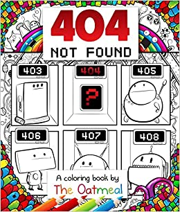 Amazon Com 404 Not Found A Coloring Book By The Oatmeal