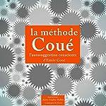 La méthode Coué et l'autosuggestion consciente | Émile Coué