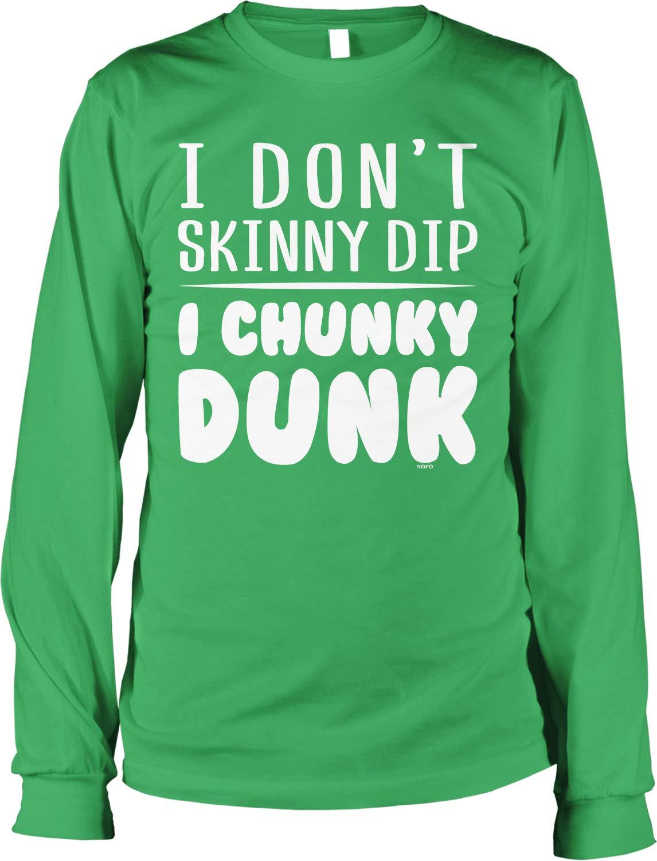 Clothing Co I Don T Skinny Dip I Chunky Dunk S Shirts