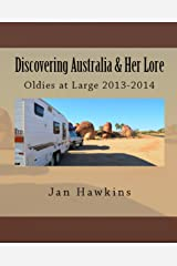 Discovering Australia & Her Lore: Oldies at Large 2013-2014 Kindle Edition