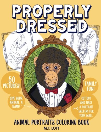 Properly Dressed: Animal Portraits Coloring Book