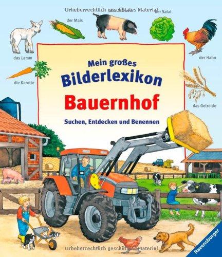 Mein großes Bilderlexikon: Bauernhof