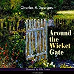 Around the Wicket Gate | Charles H. Spurgeon