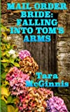 Mail Order Bride: Falling into Tom's Arms, Tara McGinnis, 1499648723