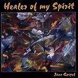 Healer of My Spirit by Garon Richey