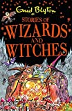Stories of Wizards and Witches: Contains 25 classic Blyton Tales
