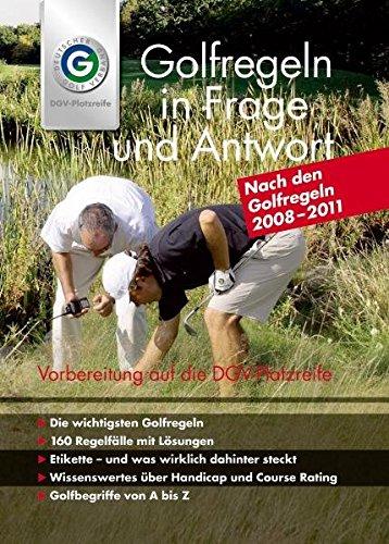 Golfregeln in Frage & Antwort 2008-2011: Das offizielle Buch zur DGV-Platzreife