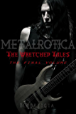 The  Wretched Tales Volume Three: The Wretched Tales Final Volume