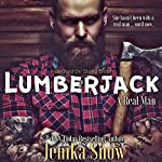 Lumberjack: A Real Man, Book 1 | Jenika Snow