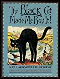 img - for Black Cat Made Me Buy It by Alice Muncaster (1988-12-10) book / textbook / text book