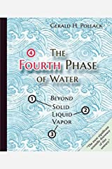 The Fourth Phase of Water: Beyond Solid, Liquid, and Vapor Paperback