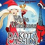 White Witchmas: Paris, Texas Romance, Book 4 | Dakota Cassidy