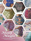 Motif Magic: 17 Join As You Go Projects to Knit and Crochet: Volume 1
