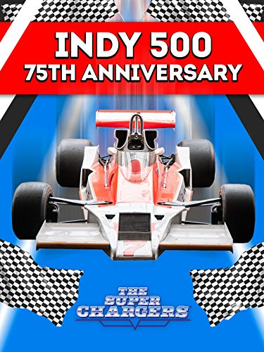 (Indy 500: The Super Chargers - 75th)