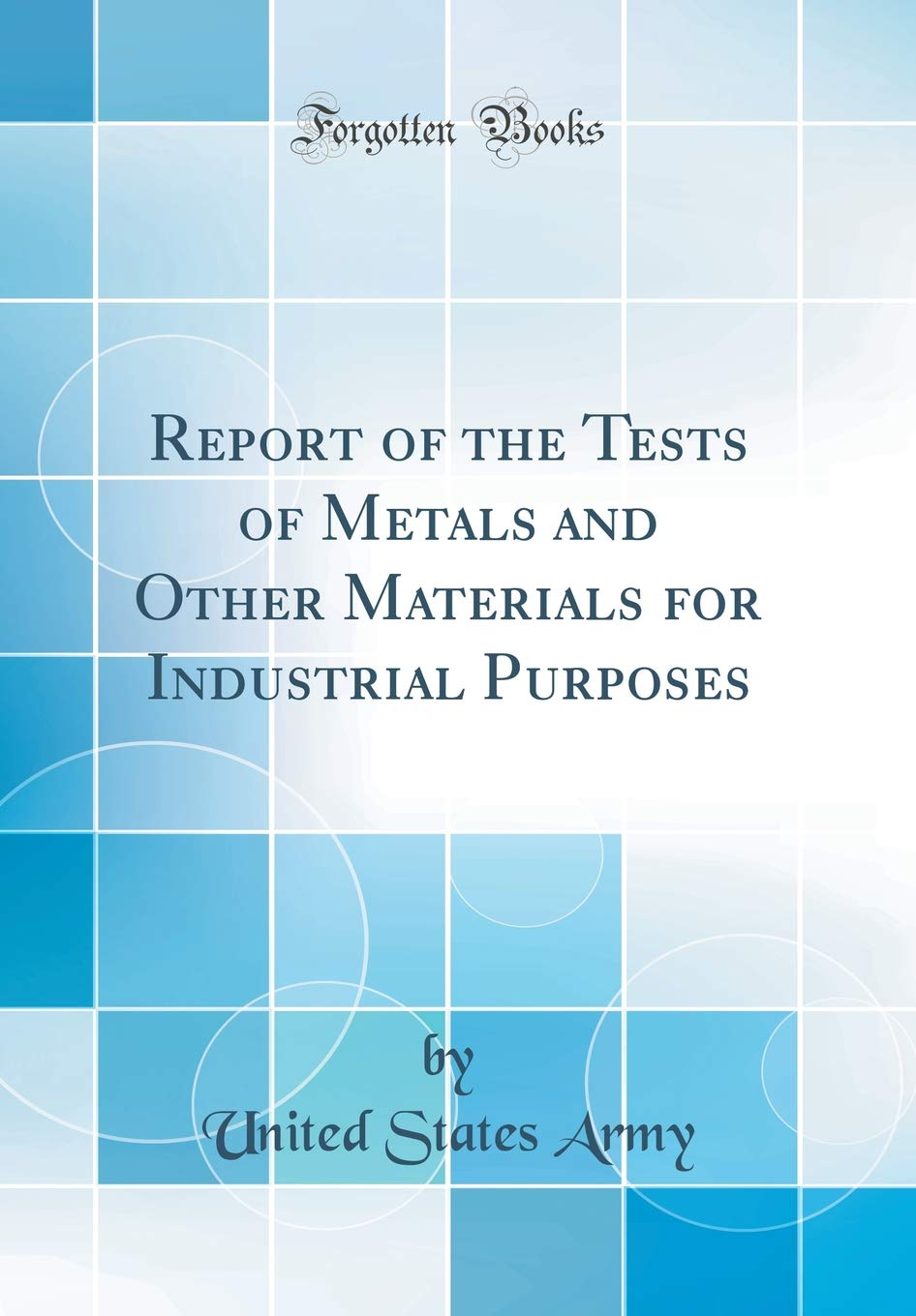 Report of the Tests of Metals and Other Materials for Industrial Purposes (Classic Reprint) pdf epub