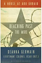 Reaching Past the Wire: A Nurse at Abu Ghraib Kindle Edition