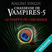 La tempête de l'archange (Chasseuse de vampires 5) | Nalini Singh