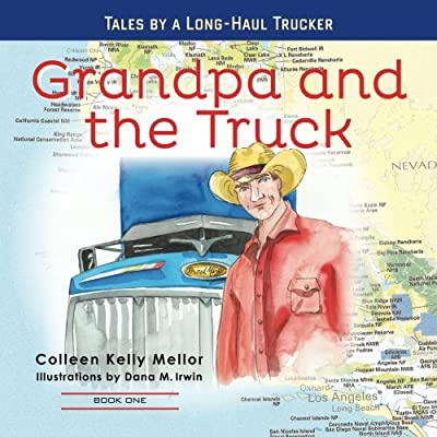 Grandpa and the Truck Book One: Tales for Kids by a Long-Haul