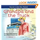 Grandpa and the Truck Book One: Tales for Kids by a Long-Haul Trucker (Volume 1)