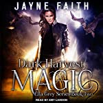 Dark Harvest Magic: Ella Grey Series, Book 2 | Jayne Faith