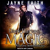 Dark Harvest Magic: Ella Grey Series, Book 2 | Jayne Faith