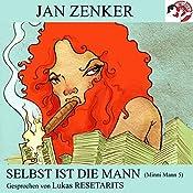 Selbst ist die Mann (Minni Mann 5) | Jan Zenker