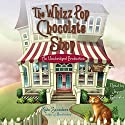 The Whizz Pop Chocolate Shop Audiobook by Kate Saunders Narrated by Jayne Entwistle